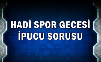 Hadi 22.00  Spor Gecesi İpucu Sorusu: Süper Ligde Bu Sezon Kullanılan ve Maçların Sonucunu Etkileyen Sistem