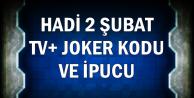 Hadi 2 Şubat TV+ Joker Kodu ve İpucu Sorusu