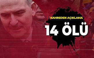 İçişleri Bakanı Süleyman Soylu'dan Yürek Yakan Açıklama! Ölü Sayısı Arttı