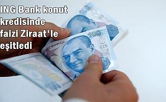 ING Bank Konut Kredisi Faiz Oranını Ziraat Bankası ile Eşitledi (Kredi Hesaplama 2019)