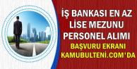 İş Bankası En Az Lise Mezunu Personel Alımı Son Başvuru: 7 Şubat 2019