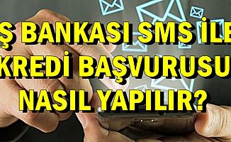 İş Bankası SMS ile Kredi Veriyor-İşte Telefondan Kredi Başvuru Şekli