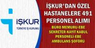 İŞKUR'dan 491 Hastanelere Ambulans Şoförü, Sekreter, Hemşire, Büro Memuru Alımı