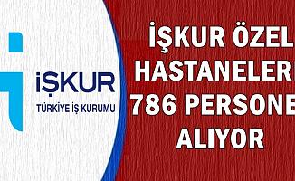 İŞKUR'dan Sağlık Merkezleri ve Özel Hastanelere 786 Personel Alımı
