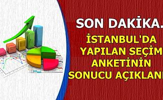 İstanbul'da Yapılan Son Seçim Anketinin Sonucu Açıklandı