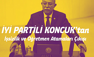 İYİ Partili İsmail Koncuk TBMM'de İşsizlik ve Öğretmen Atamaları Konusunda Konuştu! : Polis, İtfaiye Olsunlar Diye...