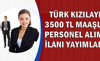 Kızılay 2 Yeni İlan Yayımladı: En Az 3500 TL Maaşla 16 Kadroya Personel Alımı