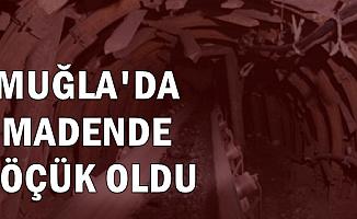 Milas'ta Madende Göçük Oldu: Acı Haber Geldi