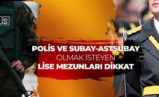 Ortaöğretim Mezunu Kadın Erkek Subay-Astsubay-Polis Alımı için Kritik Süreç!