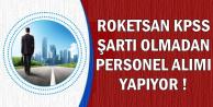 ROKETSAN 2019 Yılı KPSS'siz Personel Alımı Başvuruları Başladı