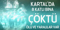 Son Dakika! İstanbul Kartal'da 8 Katlı Bina Çöktü - Ölü ve Yaralılar Var