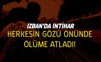 Son Dakika! İzmir İZBAN'da İntihar - Herkesin Gözü Önünde Ölüme Atladı