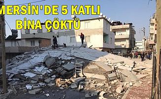 Son Dakika: Mersin'de 5 Katlı Bina Çöktü