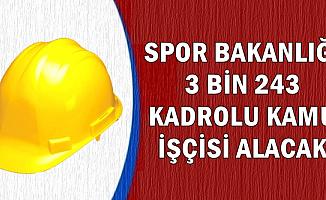 Spor Bakanlığına 3 Bin 243 Kadrolu İşçi Alınacak