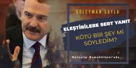 Süleyman Soylu'dan Sert Yanıt: Kötü Bir Şey Mi Söyledim!