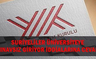 Suriyeliler Üniversiteye Sınavsız Gidiyor İddialarına YÖK'ten Cevap