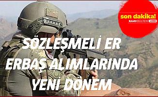 TSK ve Jandarma Sözleşmeli Er Alımı - Erbaş Alımı Konusunda Yeni Dönem!