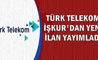 Türk Telekom Personel Alımı İlanları İŞKUR'da Yayımlandı