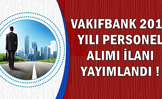 Vakıfbank 2019 Yılı Personel Alımı İlanı Yayımlandı