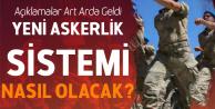 Yeni Askerlik Sistemi Nasıl Olacak? Tek Tip Askerlikte İlk Sinyaller Geldi