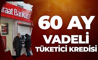 Ziraat Bankası 60 Ay Vade ile Tüketici Kredisi Vermeye Başladı