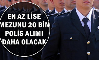 20 Bin Polis Alımı Daha Olacak (PMYO-PAEM-POMEM-PÖH)