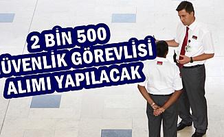 2 Bin 500 Güvenlik Görevlisi Alımı Yapılacak