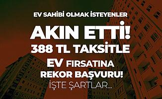 388 TL Taksitle TOKİ Konut Projesine Rekor Başvuru! İşte Şartlar!