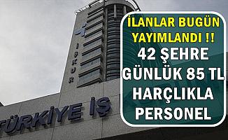 42 Şehre Günlük 85 TL ile İŞKUR'dan Personel Alımı İlanları Bugün Yayımlandı