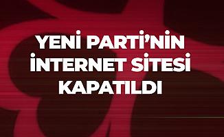 Abdullah Gül, Ahmet Davutoğlu ve Ali Babacan'ın Kurucu Olduğu Öne Sürülen Yeni Bir Parti İnternet Sitesi Kapatıldı!