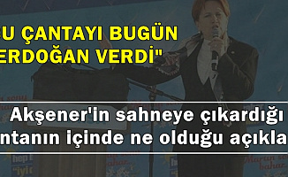 """Akşener: """"Bu Çantayı Erdoğan Bugün Verdi"""" İşte Çantanın İçindekiler"""