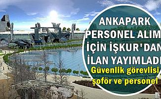 Ankapark'a İŞKUR'dan En Az İlkokul Mezunu Personel Alımı (Güvenlik Görevlisi, Şoför ve Diğer Personel)