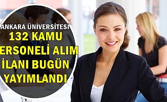 Ankara Üniversitesine Mülakatsız 132 Kamu Personeli Alımı