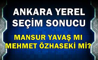 Ankara ve İlçelerinde İlk Seçim Sonuçları Geldi -Mansur Yavaş mı , Mehmet Özhaseki mi?