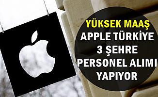 Apple Türkiye, Yüksek Maaşla Personel Alımı İlanları Yayımlandı