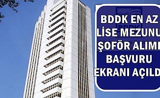 BDDK Şoför Alımı Başvuru Ekranı Açıldı-En Az Lise Mezunu