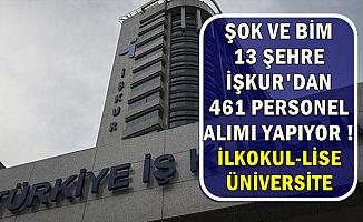 Bim ve Şok İŞKUR'dan 13 Şehre 461 Personel Alımı Yapıyor