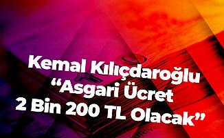 CHP Genel Başkanı Bugün Açıkladı: CHP'ye Geçen Yerlerde Seçimden Sonra Asgari Ücret 2 Bin 200 TL Olacak