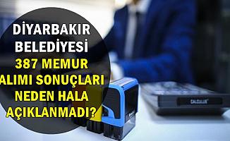 Diyarbakır Belediyesi 387 Memur Alımı Sonuçları Neden Açıklanmadı? Sonuçlar Ne Zaman?