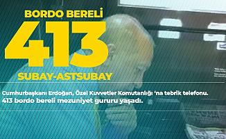 Erdoğan'dan Tebrik Telefonu! Özel Kuvvetler Komutanlığı'na 413 Subay-Astsubay Katılıyor