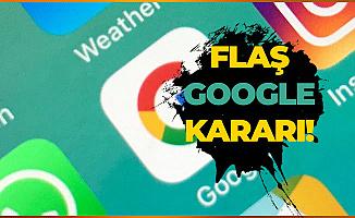 Google ile İlgili Karar Verildi! 3. Şok Bugün Geldi