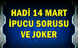 Hadi 14 Mart İpucu Sorusu ve Azar Joker Kodu