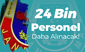 İçişleri Bakanlığı Jandarma Genel Komutanlığı'na 24 Bin Personel Alımı Daha Yapılacak  (Memur Alımı, Sözleşmeli Er, Uzman Çavuş)