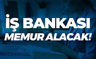 İş Bankası Memur Alımı Sınavı 1 Nisan'da Uygulanacak ( Başvuru Sayfası ve Diğer Detaylar)