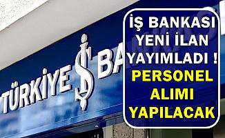 İş Bankası'ndan Yeni İlan: Personel Alımı Yapılacak