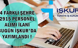 İŞKUR'da Bugün Yayımlandı: 4 Şehre 2 Bin 915 Personel Alımı