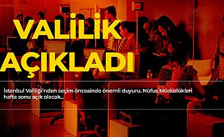 İstanbul Valiliği'nden Seçim Öncesi Açıklama: Nüfus Müdürlükleri Açık Olacak