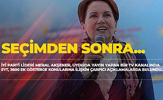 İYİ Parti Genel Başkanı Akşener'den 3600 Ek Gösterge ve EYT Çıkışı: Erdoğan Seçimden Sonra...