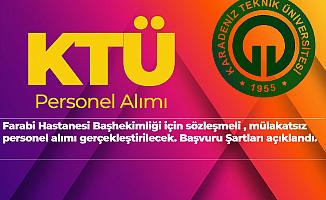 Karadeniz Teknik Üniversitesine Sözleşmeli Mülakatsız Personel Alınacak