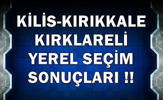 Kilis-Kırıkkale-Kırklareli Seçim Sonucu 2019
